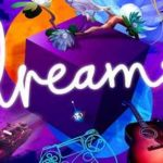 Dreams Full Game + CPY Crack PC Download Torrent
