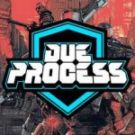 Due Process Full Game + CPY Crack PC Download Torrent