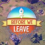 Before We Leave Full Game + CPY Crack PC Download Torrent