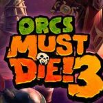 Orcs Must Die 3 Full Game + CPY Crack PC Download Torrent