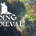 Going Medieval Full Game + CPY Crack PC Download Torrent